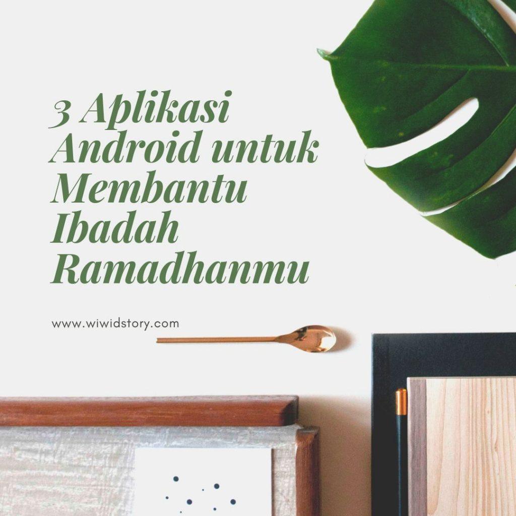 3 Aplikasi Android di Bulan ramadhan