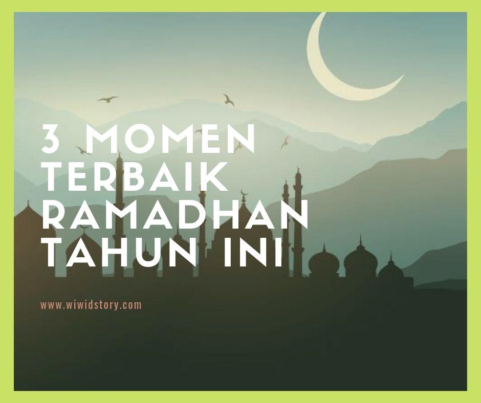 Momen Ramadhan Terbaik