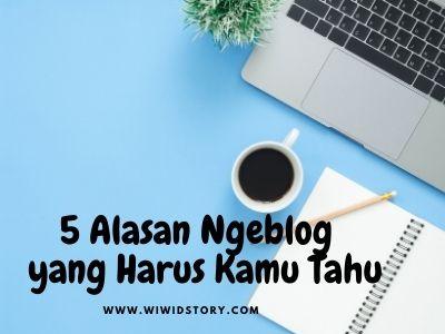 5 Alasan Ngeblog