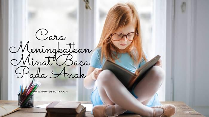 Cara Meningkatkan Minat Baca Pada Anak