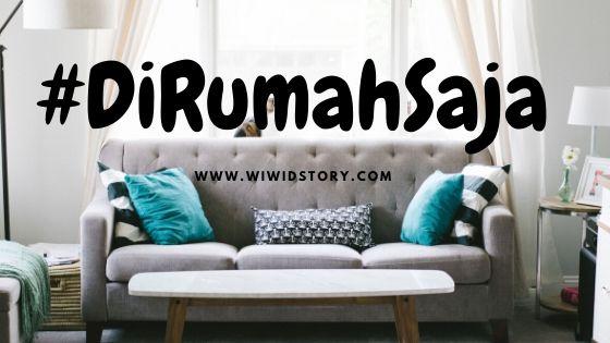 #DiRumahSaja. Nikmati Moment-Moment Istimewa Bersama Keluarga