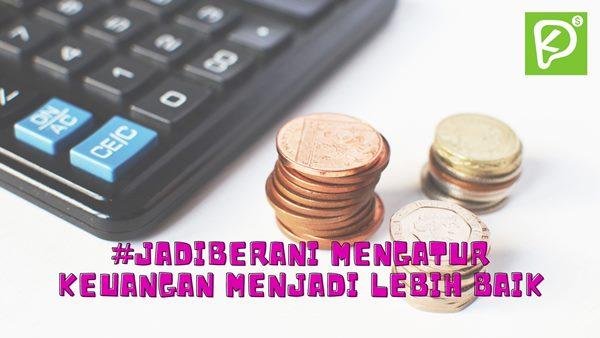 #JadiBerani Mengatur Keuangan Menjadi Lebih Baik