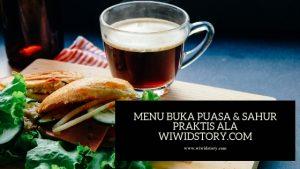 Menu Buka Puasa & Sahur Praktis ala WiwidStory