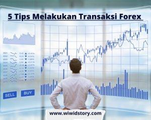 Tips Melakukan Transaksi Forex