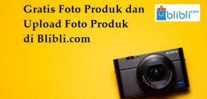 Upload Produk Gratis di Blibli.com